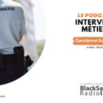 BlackSand Radio, l'interview métier #02 : Gendarme Adjoint
