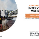 BlackSand Radio, l'interview métier #05 : Sapeur-Pompier